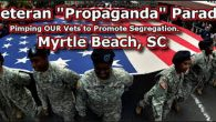 """There is No Such Thing as a Veteran Parade in Myrtle Beach Memorial Day Weekend. I Repeat!! There is No Such Thing as a Veteran Parade in Myrtle Beach Memorial Day Weekend. AND NEVER WAS!! It's all a Lie!! There was never a """"Military Appreciation Days """"or a Veteran Day […]"""